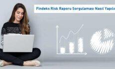 Findeks Risk Raporu Sorgulaması Nasıl Yapılır
