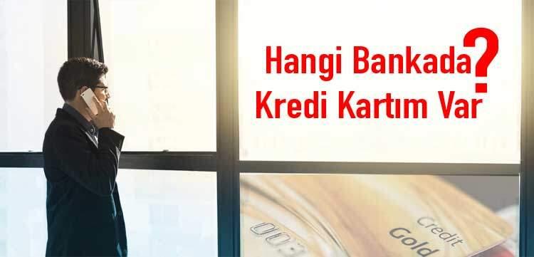 hangi bankaya nasıl bakarım kredi kartım varmı Kredi kartı , kredi kartı başvuru, kredi kartı kayıt Kredi kartı , kredi kartı başvuru, kredi kartı kayıt