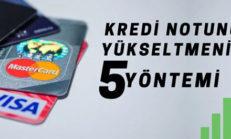 Kredi Notunu Yükseltmenin 5 Yöntemi