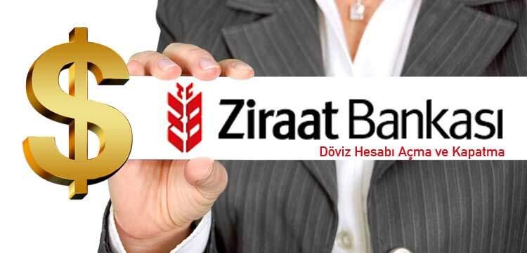 Ziraat Bankası Döviz Hesabı Açma Ve Kapatma gerekli işlem sırası