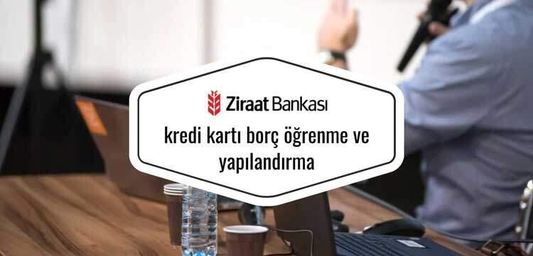 Ziraat bankası kredi kartı borç öğrenme ve yapılandırma işlemlerini gerçekleştirme
