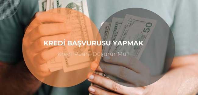 Kredi Başvurusu Yapmak Kredi Puanı Düşürür Mü