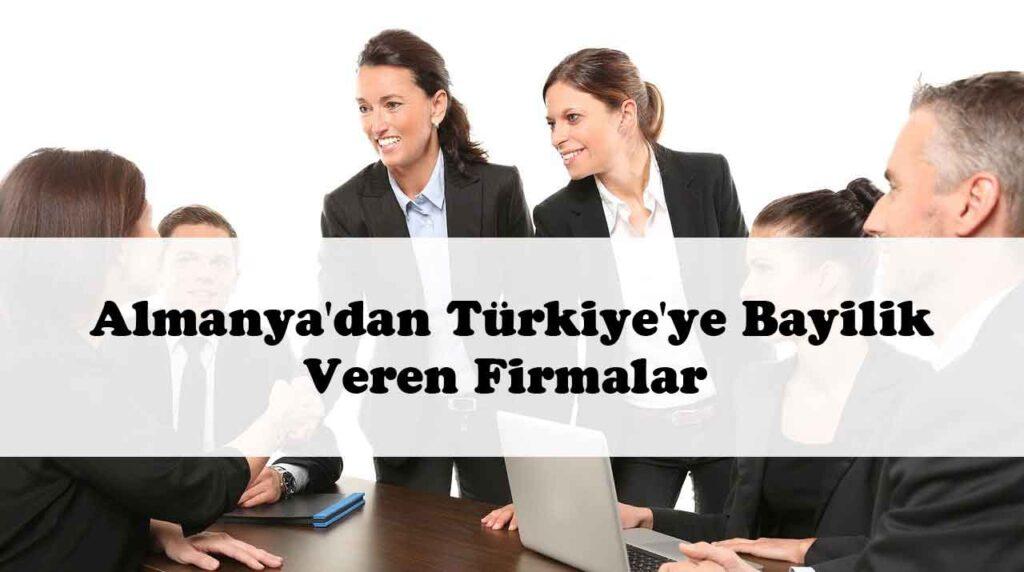 Almanya'dan Türkiye'ye Bayilik Veren Firmalar GÜNCEL
