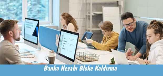 Banka Hesabı Bloke Kaldırma