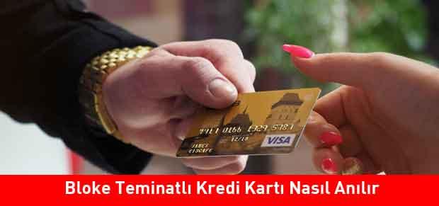 Bloke Teminatlı Kredi Kartı Nasıl Anılır