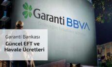 Garanti Bankası Güncel EFT Ve Havale Ücretleri