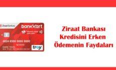 Ziraat Bankası Kredisini Erken Ödemenin Faydaları