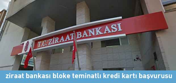 bloke teminatlı kredi kartı başvurusu ziraat bankası