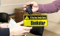 10 Yaş Araç Kredisi Veren Bankalar
