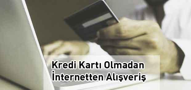 Kredi Kartı Olmadan İnternetten Alışveriş